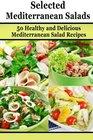 Selected Mediterranean Salads 50 Healthy and Delicious  Mediterranean Salad Recipes