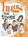 Hugs for Teens Stories Sayings and Scriptures to Encourage and Inspire