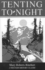 Tenting To-Night: A Chronicle of Sport and Adventure in Glacier Park and the Cascade Mountains (Western History Classics) (Western History Classics)