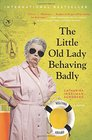 The Little Old Lady Behaving Badly: A Novel (League of Pensioners)
