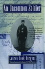 An Uncommon Soldier: The Civil War Letters of Sarah Rosetta Wakeman, Alias Private Lyons Wakeman, 153rd Regiment, New York State Volunteers
