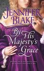 By His Majesty's Grace (Three Graces, Bk 1)