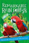 Remarkable Rain Forests Everything you want to know about the world's rainforest regions in one amazing book