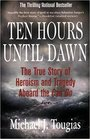 Ten Hours Until Dawn Heroism and Tragedy at Sea