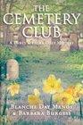 The Cemetery Club (A Darcy & Flora Cozy Mystery) (Volume 1)