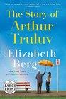 The Story of Arthur Truluv A Novel