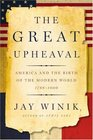The Great Upheaval America and the Birth of the Modern World 1788-1800