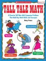 Tall Tale Math 12 Favorite Tall Tales With Companion Problems That Build Key Math Skills and Concepts Grades 3-5