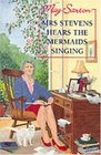 MRS STEVENS HEARS THE MERMAIDS SINGING
