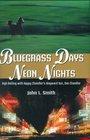 Bluegrass Days Neon Nights High Rolling With Happy Chandler's Wayward Son Dan Chandler