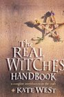 The Real Witches' Handbook The Definitive Handbook of Advanced Magical Techniques