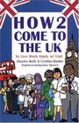 How2 Come to the UK To Live Work Study or Visit