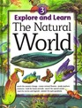Explore and Learn The Natural World Volume 3