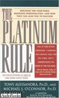 The Platinum Rule  Discover the Four Basic Business Personalities--and How They Can Lead You to Success