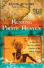 Hunting Pirate Heaven  In Search of the Lost Pirate Utopias of the Indian Ocean