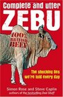 Complete and Utter Zebu The Shocking Truth About the Lies We Hear Every Day