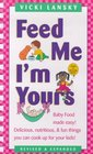 Feed Me! I'm Yours : Revised and Expanded Edition