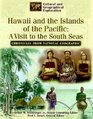 Hawaii and the Islands of the Pacific: A Visit to the South Seas (Cultural and Geographical Exploration, Chronicles from National Geographic)
