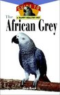 The African Grey  An Owner's Guide to a Happy Healthy Pet