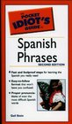 The Pocket Idiot's Guide to Spanish Phrases 3rd Edition