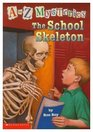 The School Skeleton (A to Z Mysteries, Bk 19)