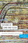 Fictions of Land and Flesh Blackness Indigeneity Speculation