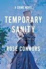 Temporary Sanity A Crime Novel