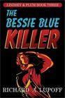 The Bessie Blue Killer: The Lindsey & Plum Detective Series, Book Three
