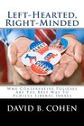 Left-Hearted Right-Minded Why Conservative Policies Are The Best Way To Achieve Liberal Ideals