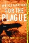 Due Preparations for the Plague A Novel