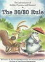 The Adventures of Rabbit, Possum, and Squirrel in The 30/30 Rule