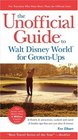 The Unofficial Guide to Walt Disney World for GrownUps