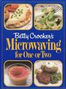 Betty Crocker's Microwaving for One or Two