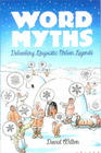 Word Myths, Debunking Linguistic Urban Legends