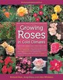 Growing Roses in Cold Climates Revised and Updated Edition