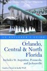 Orlando Central  North Florida An Explorer's Guide Includes St Augustine Pensacola and Jacksonville