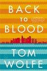 Back to Blood A Novel