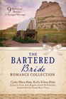 The Bartered Bride Romance Collection 9 Historical Stories of Arranged Marriages