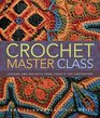 Crochet Master Class Lessons and Projects from Today's Top Crocheters