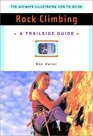 Trailside Guide: Rock Climbing, New Edition