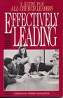 Effectivley Leading A Guide for All Church Leaders