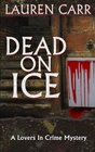 Dead on Ice (Lovers in Crime, Bk 1)