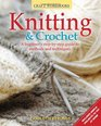 Knitting  Crochet A beginner's step-by-step guide to methods and techniques