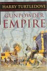 Gunpowder Empire (Crosstime Traffic, Book 1)