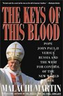 The Keys of This Blood Pope John Paul II Versus Russia and the West for Control of the New World Order