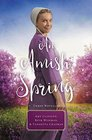 An Amish Spring A Son for Always / A Love for Irma Rose / Where Healing Blooms