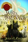 The Wind the Road and the Way