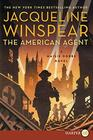 The American Agent (Maisie Dobbs, Bk 15) (Larger Print)