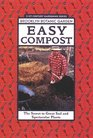 Easy Compost: The Secret to Great Soil and Spectacular Plants (Brooklyn Botanic Garden 21st-Century Gardening Series) (Brooklyn Botanic Garden All-Region Guide)
