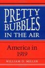 Pretty Bubbles in the Air America in 1919